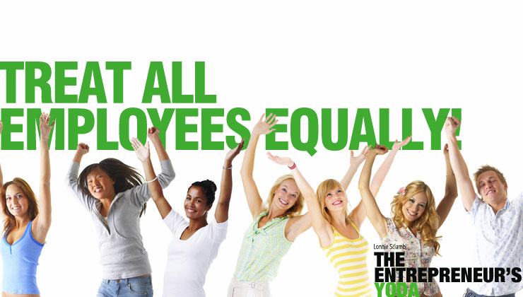 Treat employees equally